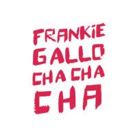 Frankie Gallo Cha Cha Cha